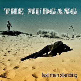 The Mudgang Last Man Standing CD